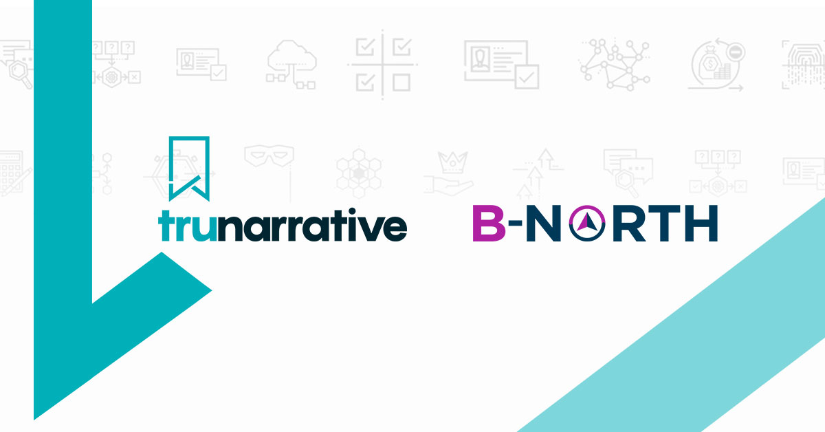 B-North Taps TruNarrative to Provide Top-level Onboarding and Compliance Technology