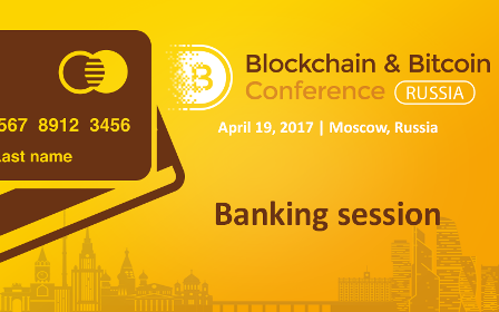 Russian Bankers to Attend a Session on Blockchain Application on April 19