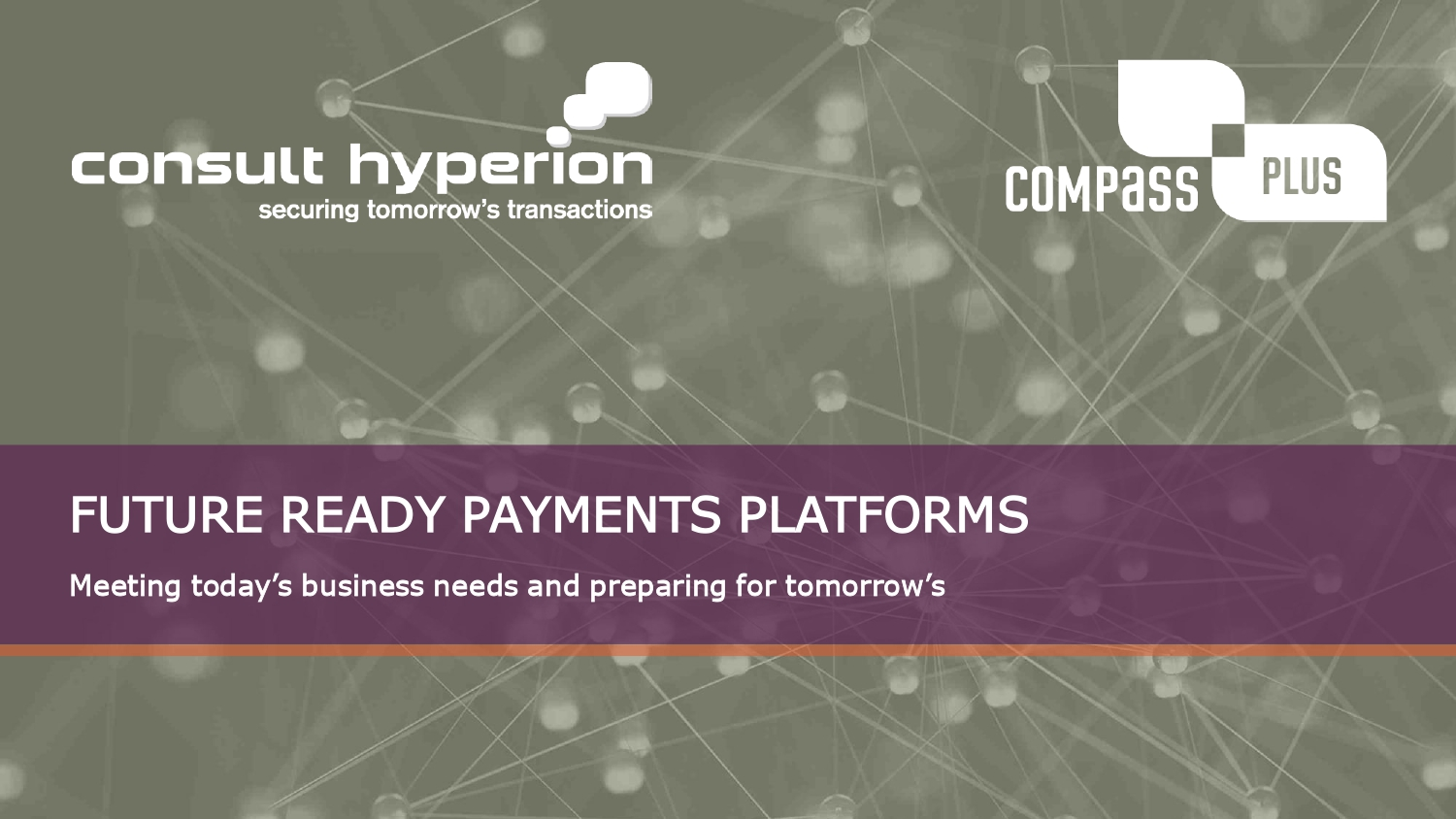 Compass Plus and Consult Hyperion Team Up to Delve Into Future Ready Payments Platforms