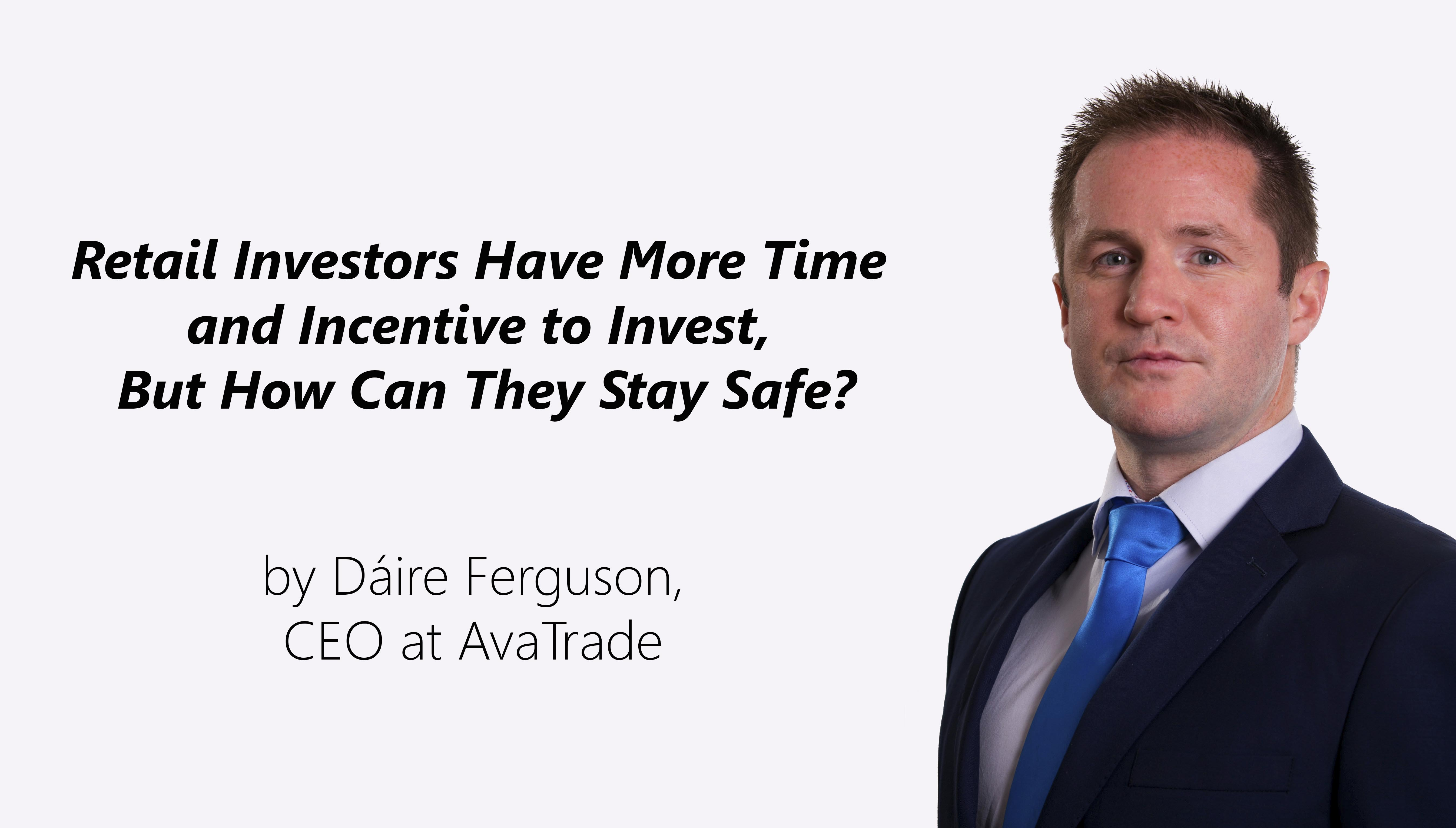 Retail Investors Have More Time and Incentive to Invest, But How Can They Stay Safe?