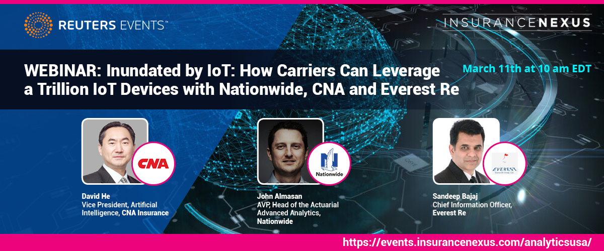 Inundated by IoT: How Carriers Can Leverage a Trillion IoT Devices with Nationwide, CNA and Everest Re