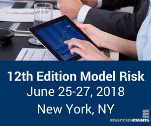 marcus evans to Host the 12th Edition Model Risk Conference on June 25-27, 2018 in New York