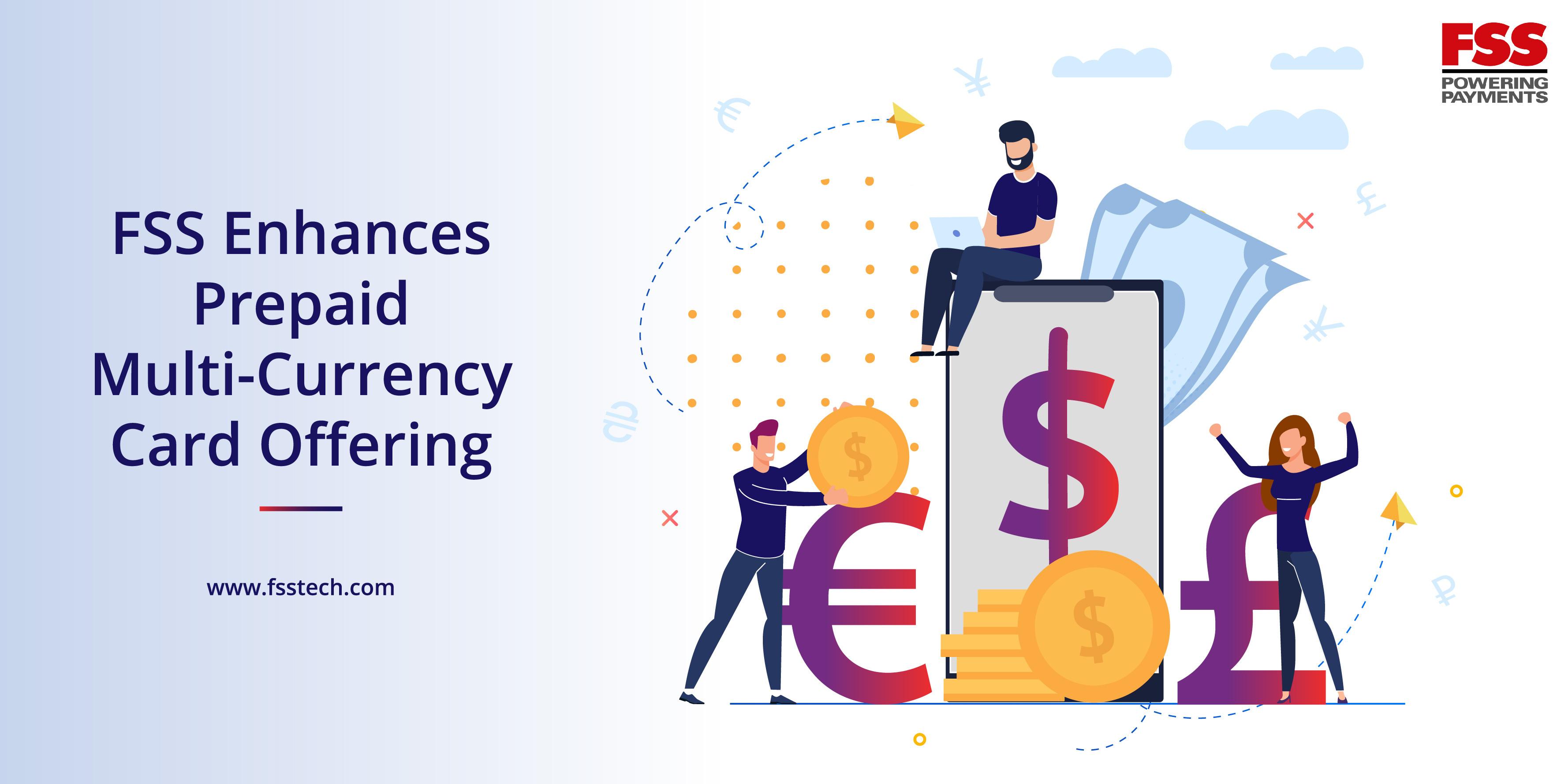 FSS Enhances Prepaid Multi-Currency Card Offering