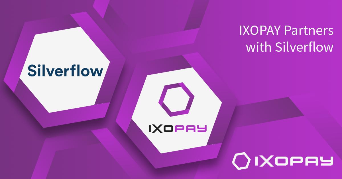 IXOPAY Partners with Silverflow