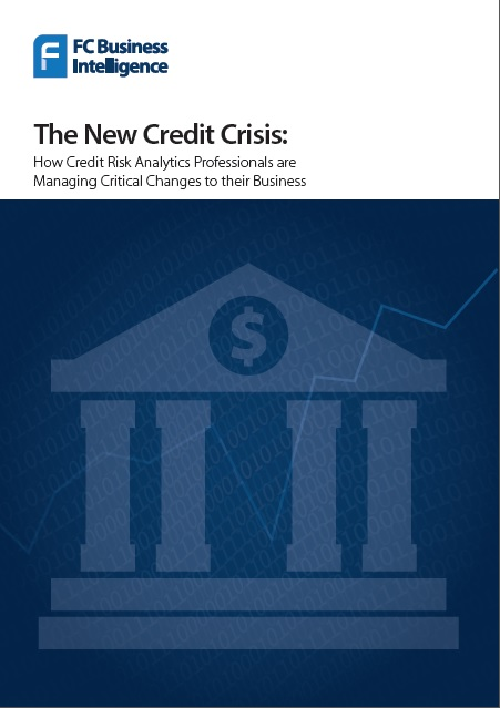 The New Credit Crisis: How Credit Risk Analytics Professionals are Managing Critical Changes to their Business