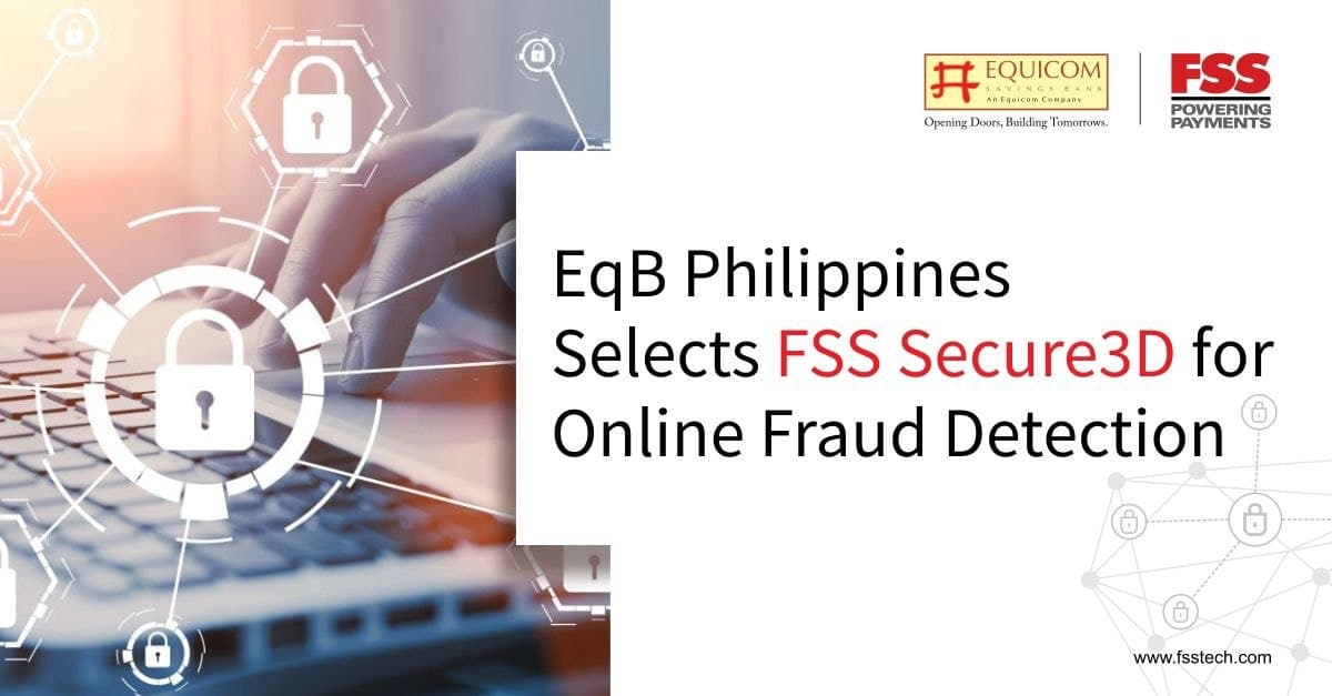 Equicom Savings Bank Selects FSS Secure3D for Online Fraud Detection