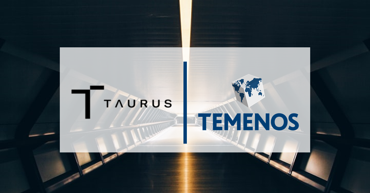 Temenos MarketPlace Welcomes Taurus, the Next-Generation Digital Assets Platform, to Unlock Banks' Access to Crypto Assets