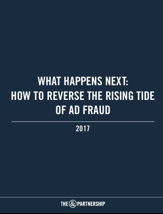 What Happens Next: How to Reverse the Rising Tide of Ad Fraud'