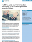 Real-time, Cross-channel Transaction Monitoring and Fraud Management for India's Top 5 Bank