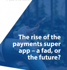 The rise of the payments super app – a fad, or the future?