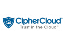 CipherCloud to Release Cloud-based Solution to Boost Visibility and Data Loss Prevention