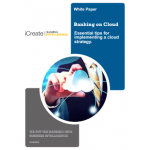 Banking on Cloud: Essential Tips for Implementing a Cloud Strategy