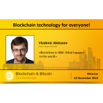 Blockchain as Viewed by IBM: Why We Need Hyperledger Project and When World Will Shift to New Technology