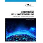 DTCC spotlights the role of interconnectedness in the transmission of risk and shares practical recommendations