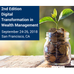 marcus evans to Host the 2nd Edition Digital Transformation in Wealth Management Conference on September 24-26, 2018 in San Francisco