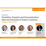 Flexibility, Empathy and Personalization: Meet the Demands of Today's Customer at Reuters Events' Webinar with John Hancock, Northwestern Mutual, Pacific Life and Microsoft