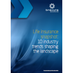 Life Insurance Snapshot: 10 Industry Trends Shaping The Landscape