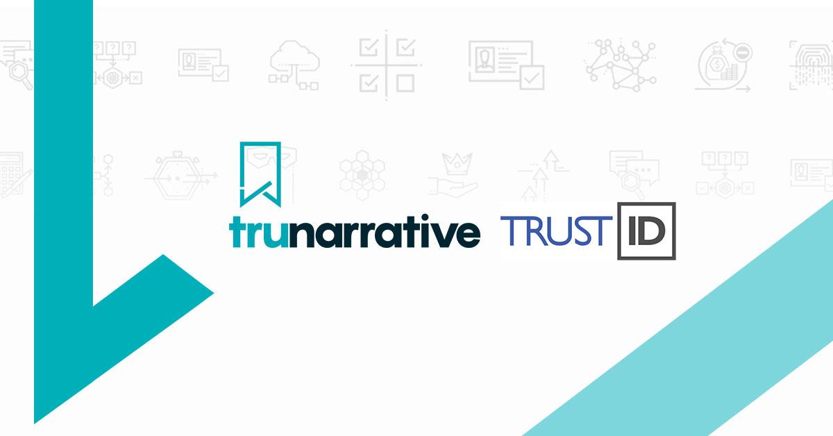 TrustID Joins The TruNarrative Platform