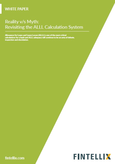 Reality v/s Myth: Revisiting the ALLL Calculation System